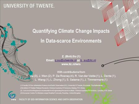 Quantifying Climate Change Impacts In Data-scarce Environments Z. (Bob) Su (1)   or