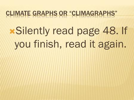  Silently read page 48. If you finish, read it again.