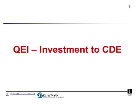 National Development Council 1 QEI – Investment to CDE.