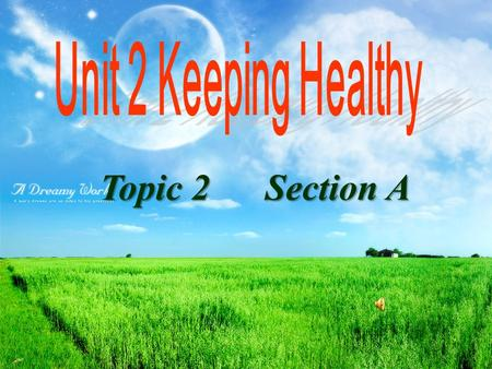 Topic 2 Section A Topic 2 Section A. health | helθ| n .健康,卫生 healthy adj 健康的, 健壮的 tonight | tə'nait | adv .& n .今晚,今夜 too much 太多 ( 表数量, 修饰不可数名词 ) fingernail.