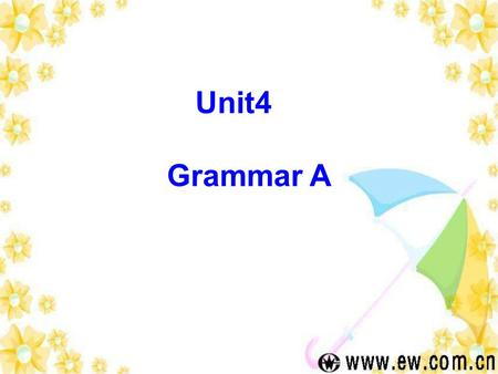Grammar A Unit4 Adverbs of frequency 0% never 20% seldom 40% sometimes 60% often 80% usually 100% always.
