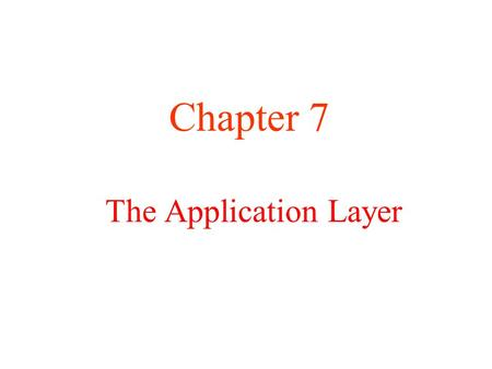 The Application Layer Chapter 7. DNS – The Domain Name System a)The DNS Name Space b)Resource Records c)Name Servers.