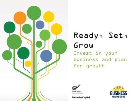 Ready, Set, Grow Invest in your business and plan for growth.