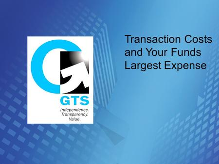 Transaction Costs and Your Funds Largest Expense.