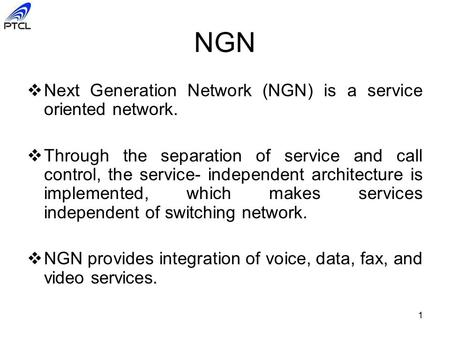 NGN Next Generation Network (NGN) is a service oriented network.