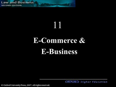 1 1 © Oxford University Press, 2007. All rights reserved. 11 E-Commerce & E-Business.