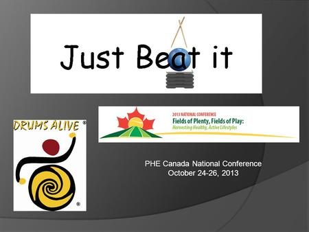 PHE Canada National Conference October 24-26, 2013.