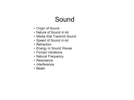 Sound Origin of Sound Nature of Sound in Air Media that Transmit Sound