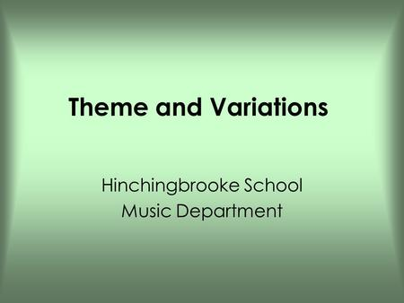 Theme and Variations Hinchingbrooke School Music Department.