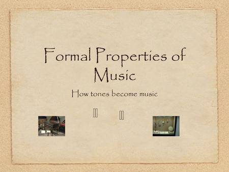 Formal Properties of Music