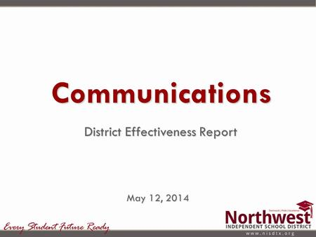 District Effectiveness Report Communications May 12, 2014.