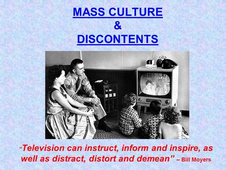 MASS CULTURE & DISCONTENTS