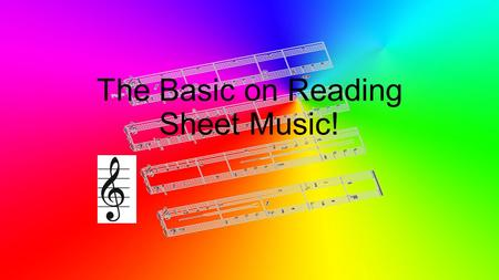 The Basic on Reading Sheet Music!. Navigation Slide Click the Treble Clef to move forward in Kiosk Click Base Clef to move backwards Click Quarter Rest.