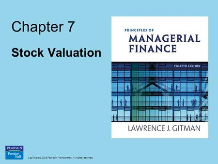 Copyright © 2009 Pearson Prentice Hall. All rights reserved. Chapter 7 Stock Valuation.