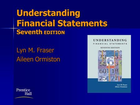 Understanding Financial Statements Seventh EDITION Lyn M. Fraser Aileen Ormiston Insert BOOK COVER.