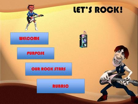 LET'S ROCK! WELCOME PURPOSE OUR ROCK STARS RUBRIC.