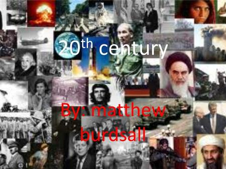 20 th century By: matthew burdsall. what we have. In the begin of the 20 th century is horse and buggy. Boats still used wind power. Almost everything.