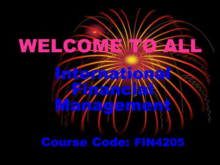International Financial Management Course Code: FIN4205