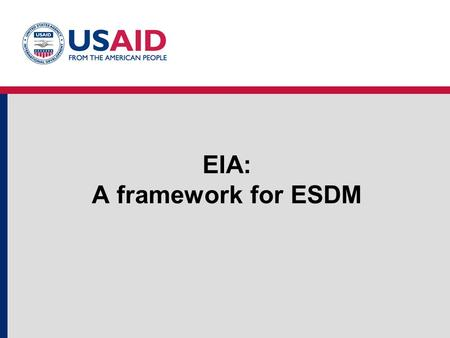 EIA: A framework for ESDM. EIA: A Framework for ESDM. Visit www.encapafrica.org.2 Defining EIA Environmentally Impact Assessment is A formal process for.