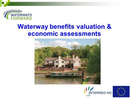 Waterway benefits valuation & economic assessments.