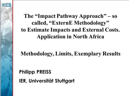 "The ""Impact Pathway Approach"" – so called, ""ExternE Methodology"" to Estimate Impacts and External Costs. Application in North Africa Methodology, Limits,"