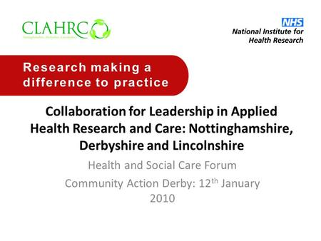 Collaboration for Leadership in Applied Health Research and Care: Nottinghamshire, Derbyshire and Lincolnshire Health and Social Care Forum Community Action.