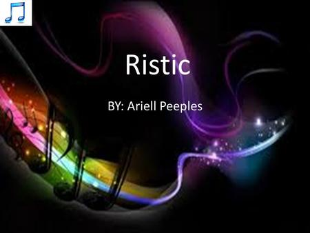 Ristic BY: Ariell Peeples. Uses Listen to music Listen to Audio books Listen to radio.