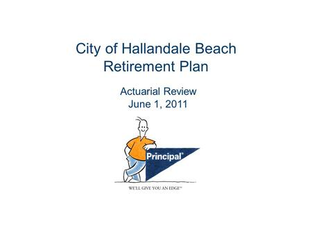 City of Hallandale Beach Retirement Plan Actuarial Review June 1, 2011.