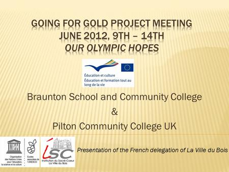 Braunton School and Community College & Pilton Community College UK Presentation of the French delegation of La Ville du Bois.