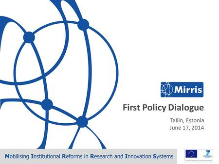 Tallin, Estonia – June 17, 2014 - First policy dialogue First Policy Dialogue Tallin, Estonia June 17, 2014.