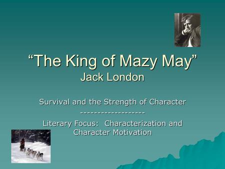The King of Mazy May (Annotated): A Story of the Klondike