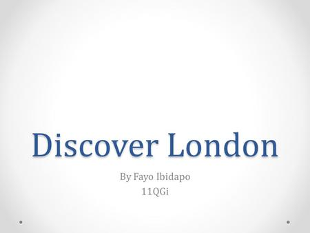 Discover London By Fayo Ibidapo 11QGi. The Original Brief −What did the brief detail? −The final image has to promote a local area −It must contain a.