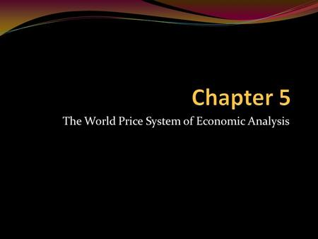 The World Price System of Economic Analysis