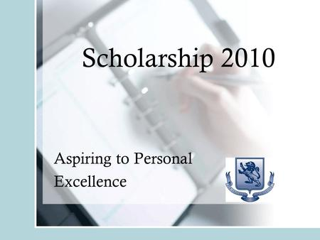 Scholarship 2010 Aspiring to Personal Excellence.