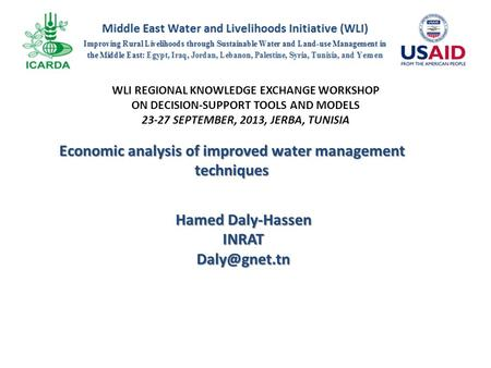WLI REGIONAL KNOWLEDGE EXCHANGE WORKSHOP ON DECISION-SUPPORT TOOLS AND MODELS 23-27 SEPTEMBER, 2013, JERBA, TUNISIA Economic analysis of improved water.