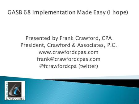 Presented by Frank Crawford, CPA President, Crawford & Associates, P.C. (twitter) 1.