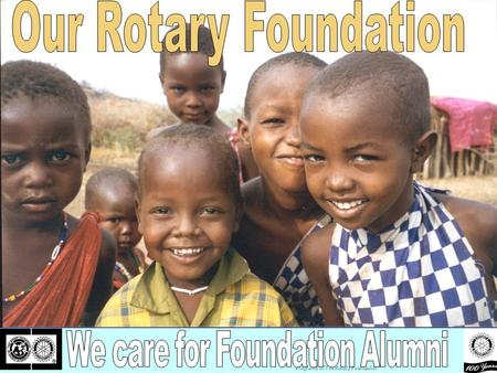 Programs of The Rotary Foundation. Who are Foundation Alumni? n 1. Ambassadorial Scholars n 2. Peace Scholars n 3. GSE Team members n 4. Uni. Grants Teachers.