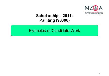 1 Scholarship – 2011: Painting (93306) Examples of Candidate Work.