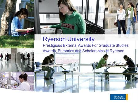 Ryerson University Prestigious External Awards For Graduate Studies Awards, Bursaries and Scholarships at Ryerson.