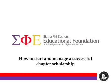 How to start and manage a successful chapter scholarship.