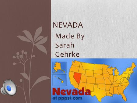 Made By Sarah Gehrke NEVADA Geographer State Capital : Carson City Western Region 3 Major Cities :Sparks, Las Vegas, Reno Climate :Semiarid, Arid.