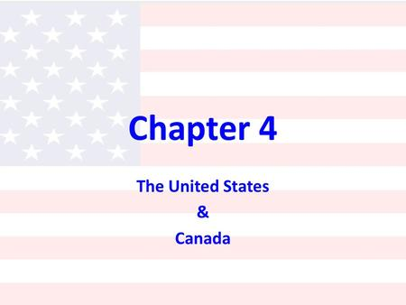 Chapter 4 The United States & Canada. Section 1 From Sea to Shining Sea The United States is located on the continent of _________________________. North.