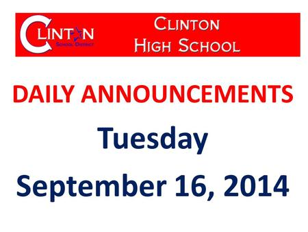 DAILY ANNOUNCEMENTS Tuesday September 16, 2014.