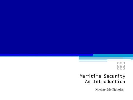 Maritime Security An Introduction Michael McNicholas.