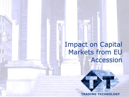 Impact on Capital Markets from EU Accession. © Catalyst Development Ltd 2002 AGENDA Introduction Current Status Expectations Special problem areas Cross-market.