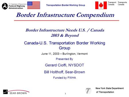 U.S. Department of Transportation Federal Highway Administration Transport Transports Canada Canada Transportation Border Working Group New York State.
