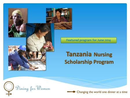 Tanzania Nursing Scholarship Program Featured program for June 2014.