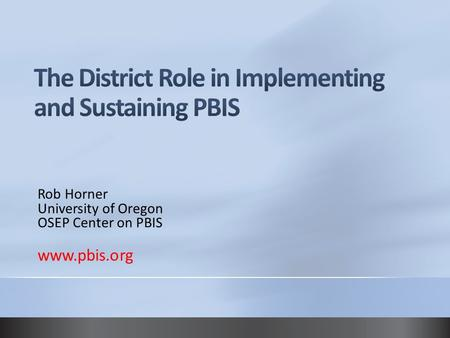 The District Role in Implementing and Sustaining PBIS