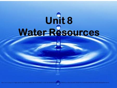 Unit 8 Water Resources