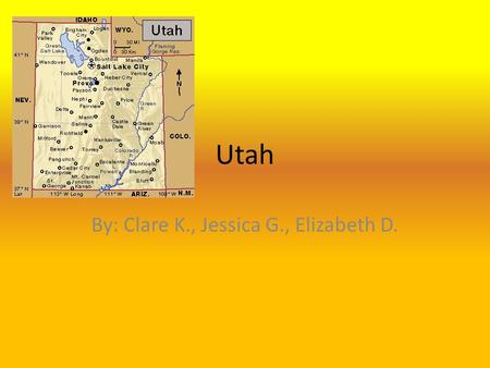 Utah By: Clare K., Jessica G., Elizabeth D.. Nicknames and Regions in the U.S.A Nickname: The Beehive state Region in the U.S.A: The West.